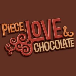 Piece, Love & Chocolate